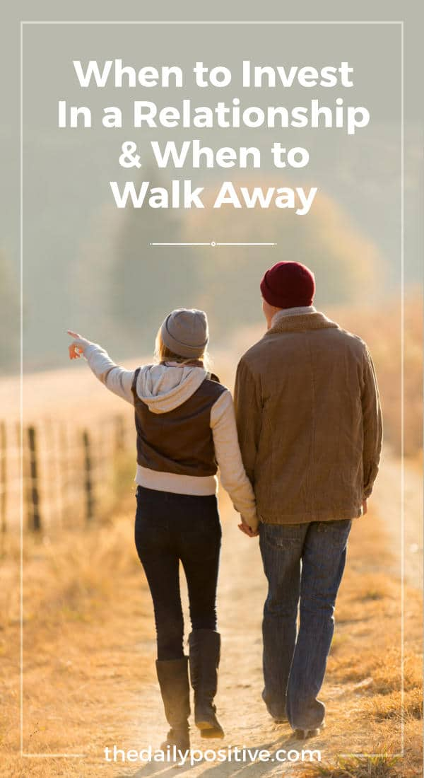 When to Invest in a Relationship & When to Walk Away