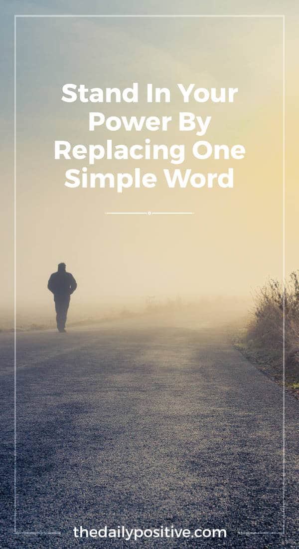 Stand In Your Power By Replacing One Simple Word