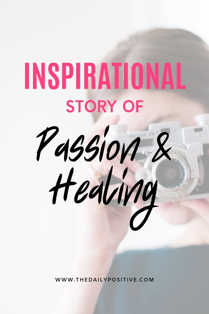 Inspirational Story of Passion & Healing