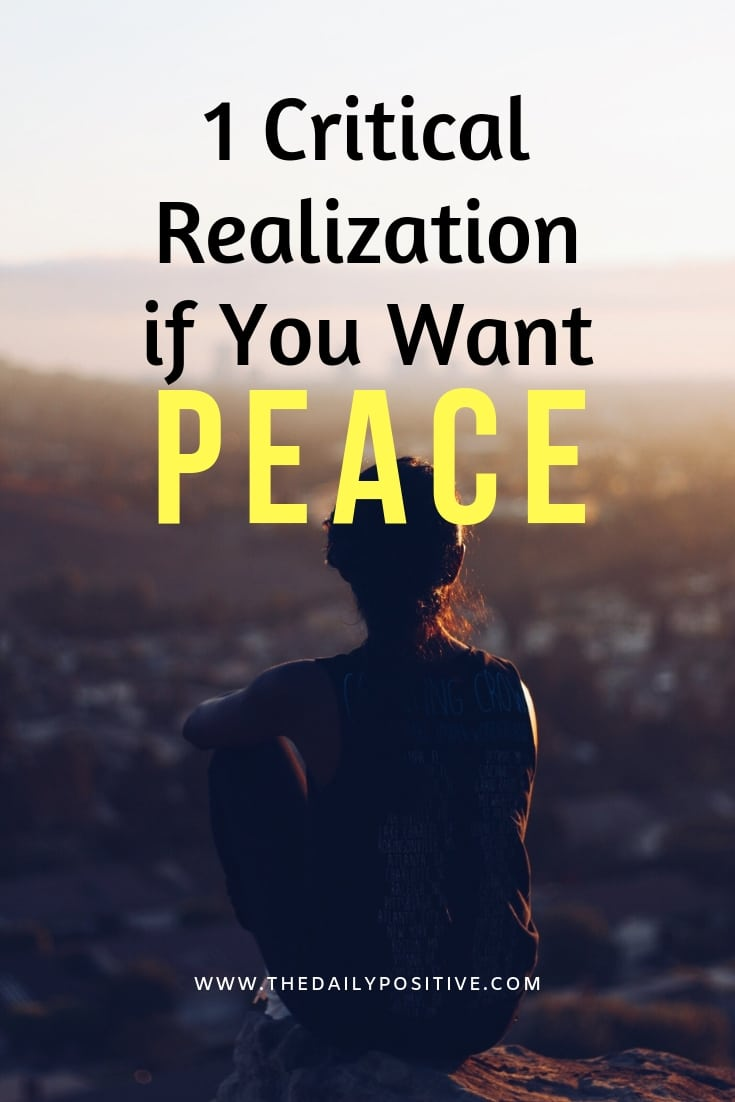 1 Critical Realization if You Want Peace