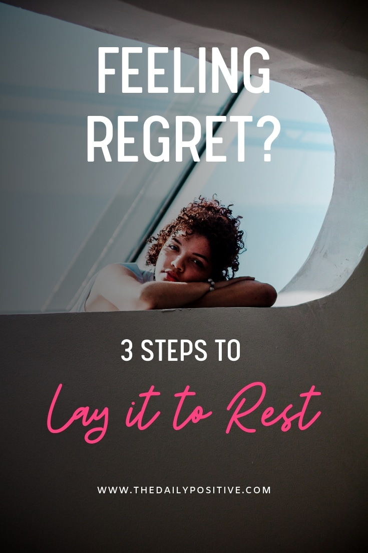 Feeling Regret? 3 Steps to Lay it to Rest