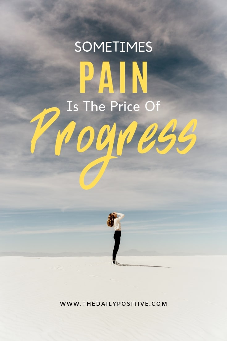 Sometimes Pain is the Price of Progress