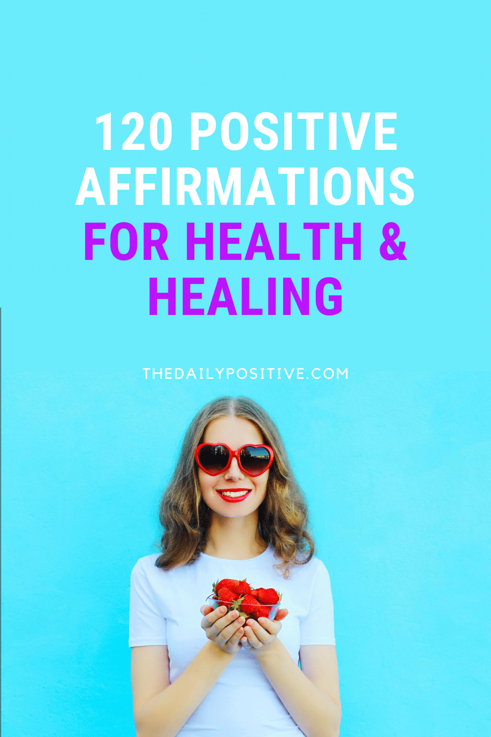 120 Positive Affirmations for Health & Healing